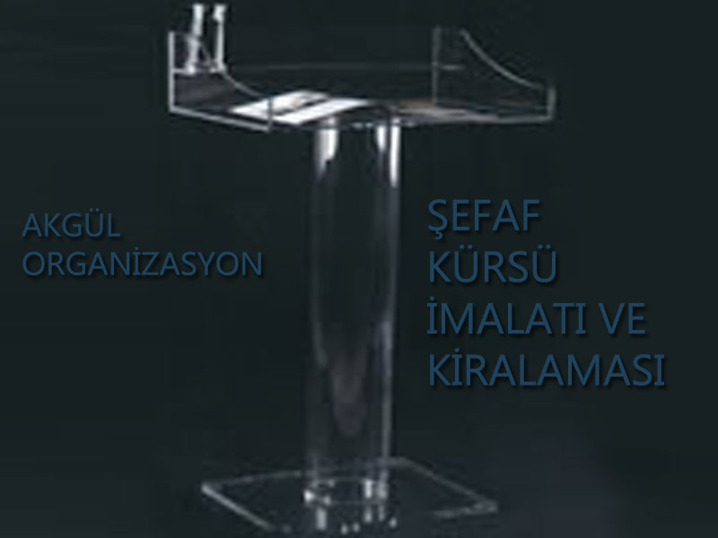ŞEFFAF KÜRSÜ KİRALAMASI